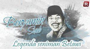 Benyamin Sueb legenda seniman Betawi