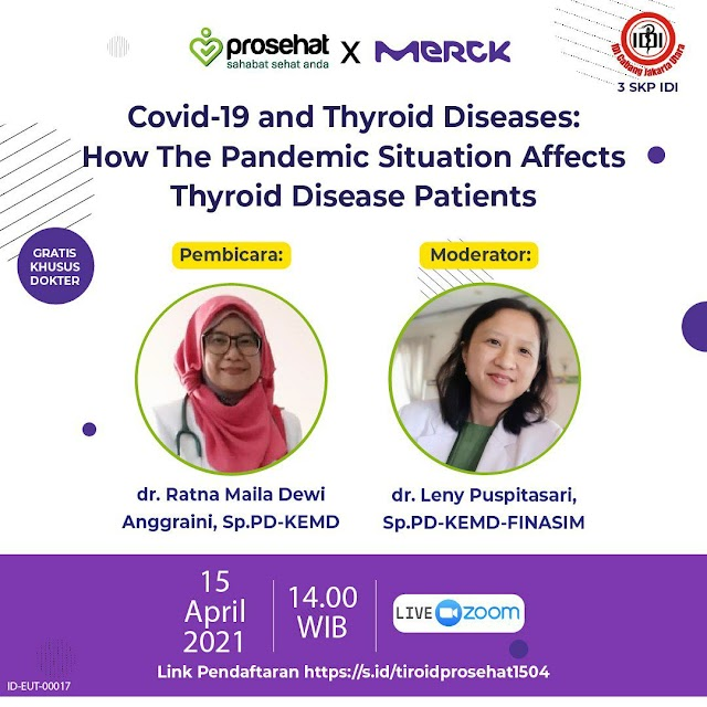 (Gratis 3 SKP IDI) Covid-19 and Thyroid Diseases : How the Pandemic Situation Affects Thyroid Disease Patients