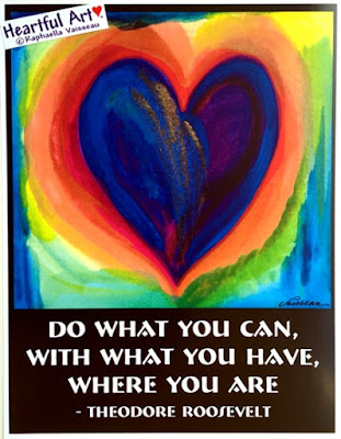Do what you can with what you have where you are - Teddy Roosevelt