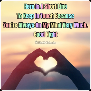 Here Is A Short Line To Keep In Touch Because You're Always On My Mind Very Much.