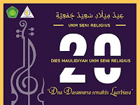 DIES MAULIDIYAH 20 UNIT KEGIATAN MAHASISWA SENI RELIGIUS