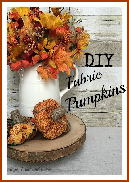 Vintage, Paint and more... a step by step tutorial to make little pumpkins from the fabric of your choice