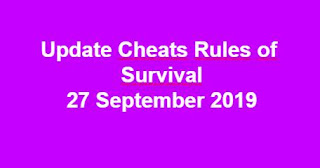 Link Download File Cheats Rules of Survival 27 September 2019