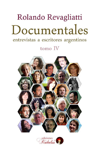 """Opinan los escritores argentinos en """"Documentales IV"""" por Luis Benítez"""