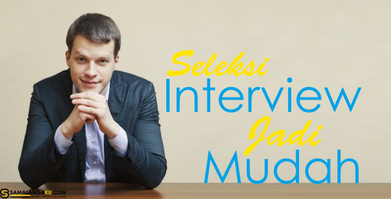 rahasia sukses interview