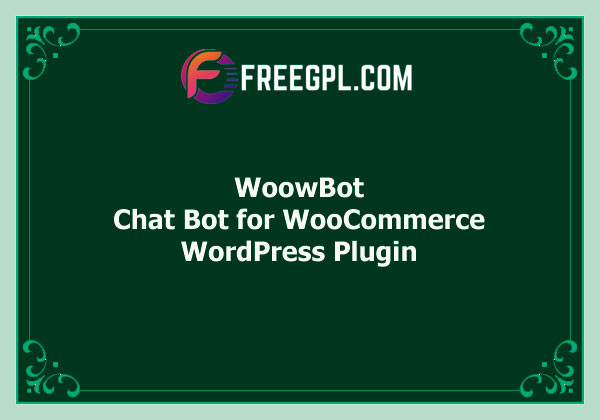 WoowBot – Chat Bot for WooCommerce Free Download