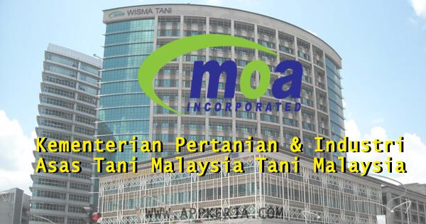 Jawatan kosong di Kementerian Pertanian & Industri Asas Tani Malaysia Tani Malaysia - 22 April 2018