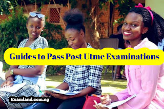 Guides to Pass Post Utme Examinations with ease