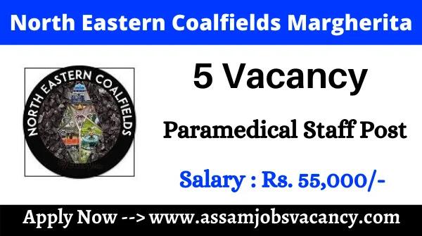 North Eastern Coalfields Margherita Recruitment 2021