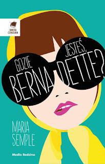 Maria Semple. Gdzie jesteś Bernadette?
