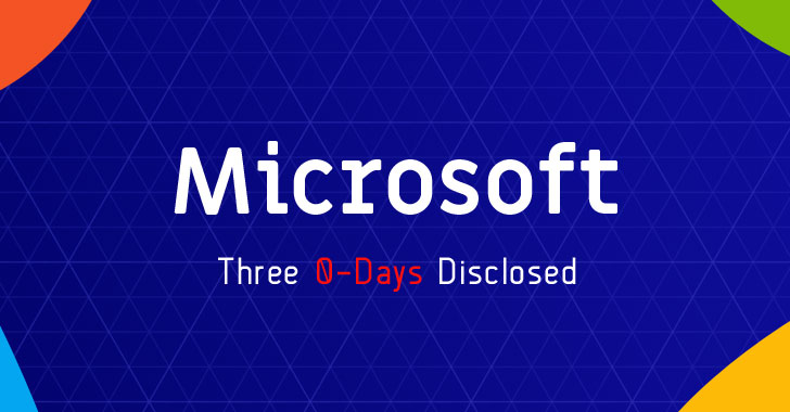 Hacker Disclosed 3 Unpatched Microsoft Zero-Day Exploits In Less Than 24 Hours