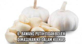 Bawang Putih tidak boleh dimasukan ke dalam Kulkas