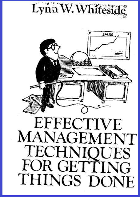 EFFECTIVE MANAGEMENT TECHNIQUES FRO GETTING THINGS DONE BY LYNA W.WHITESIDE COVER PAGE