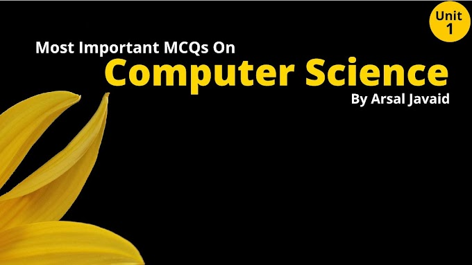 50 most important MCQs on Computer Science (CS) - Unit 1