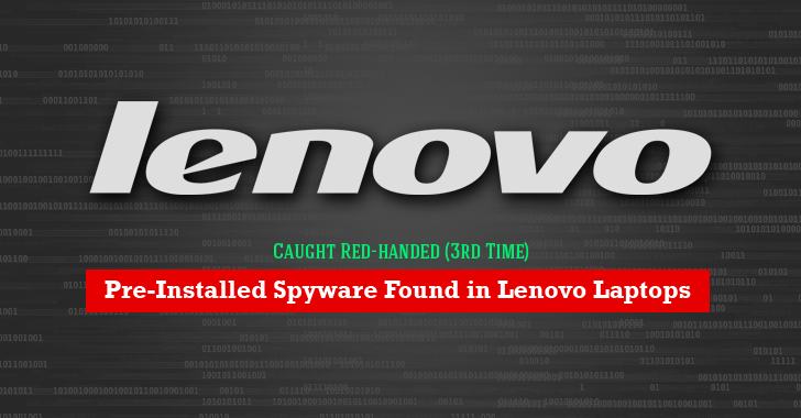 Lenovo Caught (3rd Time) Pre-Installing Spyware on its Laptops