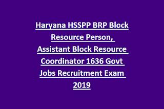 Haryana HSSPP BRP Block Resource Person, Assistant Block Resource Coordinator 1636 Govt Jobs Recruitment Exam 2019