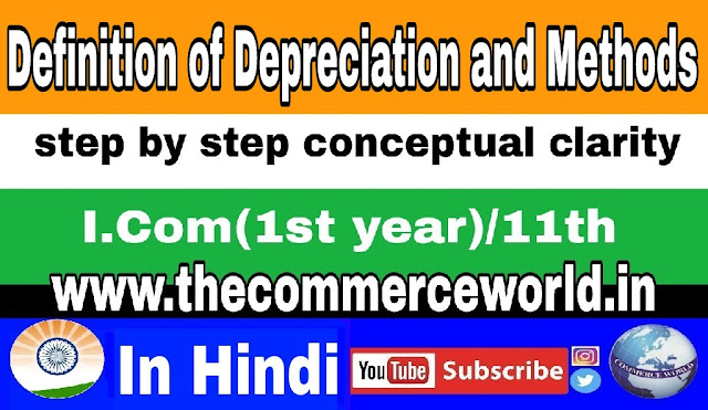 Meaning of Depreciation and MethodsDepreciation and Varios Methods- In hindi