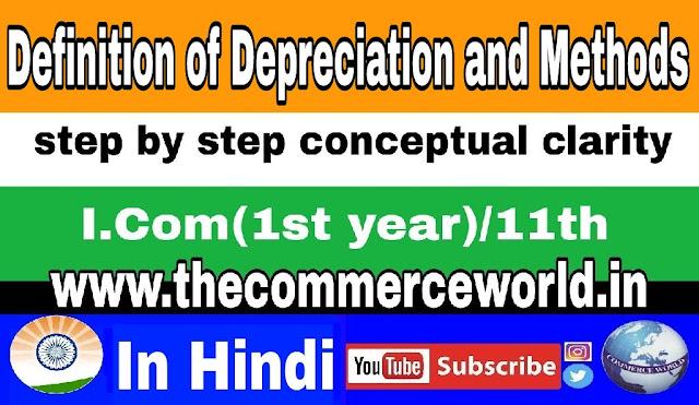 Meaning of Depreciation and MethodsDepreciation and Varios Methods- In hindi