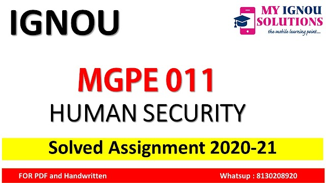 MGPE 011 HUMAN SECURITY Solved Assignment 2020-21