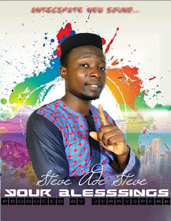 Download | Steve Ade Steve - Your Blessings