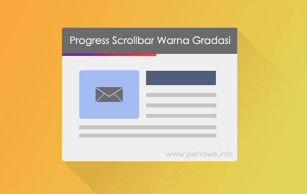 Membuat Progress Scrollbar dengan Warna Gradasi di Blog