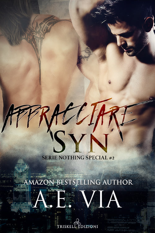 "Libri in uscita: ""Abbracciare Syn"" (Serie Nothing Special #2) di A.E. Via"