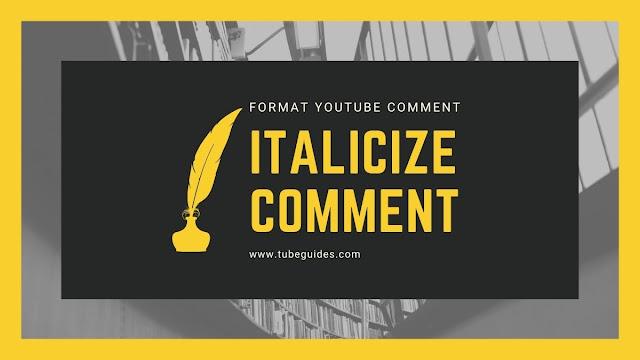 italicize youtube comment