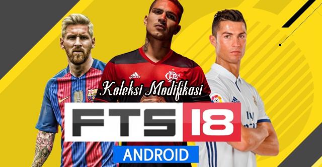 Kumpulan Game FTS Mod Terbaru Lengkap Free Download