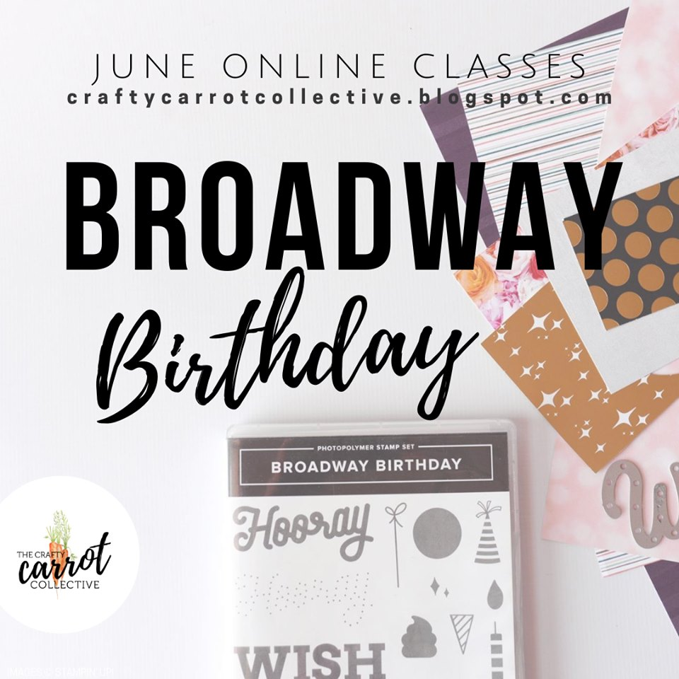Stampin' Dolce: Broadway Birthday - The Crafty Carrot Co