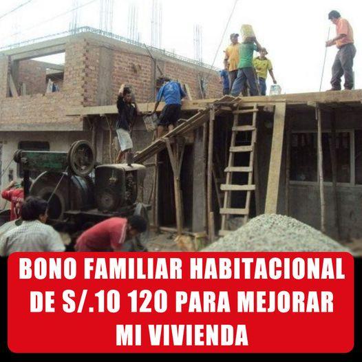 Bono Familiar HABITACIONAL De 10.120 SOLES Para Mejorar Tu CASA