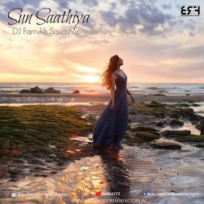 Sun Saathiya  DJ Farrukh Squashup