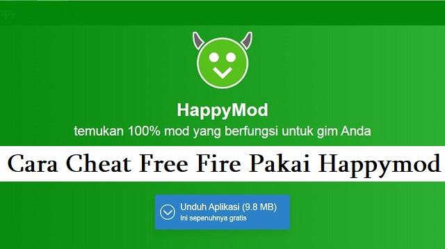Cara Cheat Free Fire Pakai Happymod