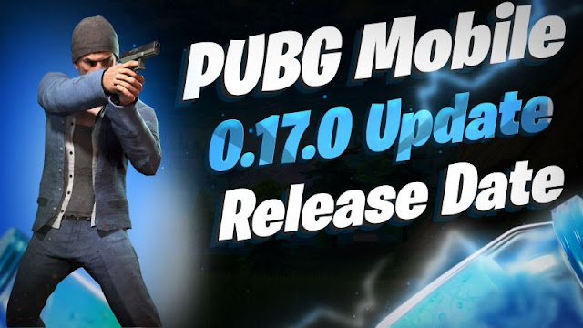 PUBG Mobile 0.17.0 Güncellemesinin yayınlanma tarihi Sızdırıldı!