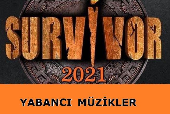 Survivor 2021 Çalan Yabancı Müzikleri