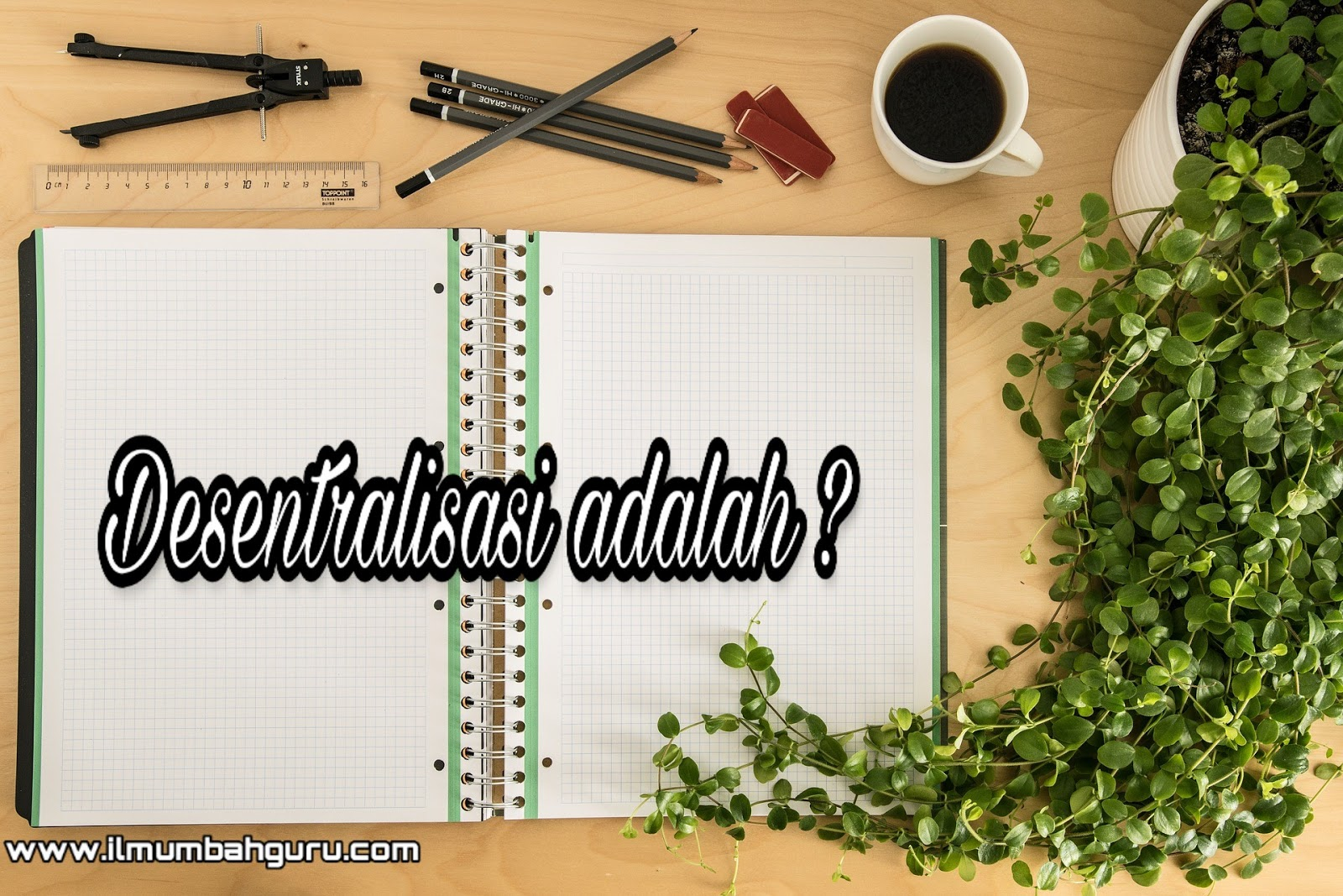 desentralisasi adalah contoh, ciri dan pengertian secara ...