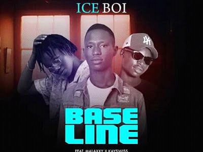 BASELINE BY ICE BOI ft MALAXXY and KAYSWISS