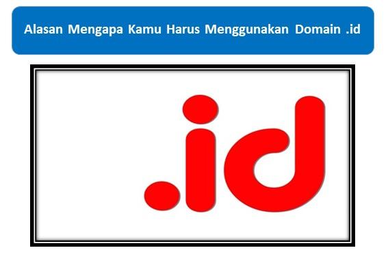 Alasan Mengapa Kamu Harus Menggunakan Domain .id