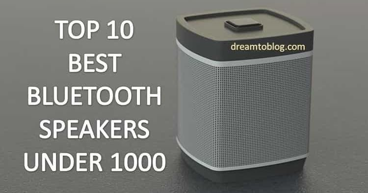 Top 10 Best Bluetooth Speaker Under 1000