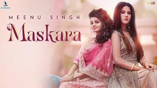 Maskara – Meenu Singh Video HD Download