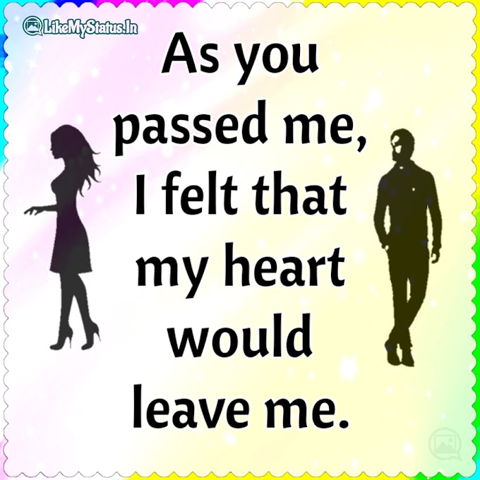 As you passed me