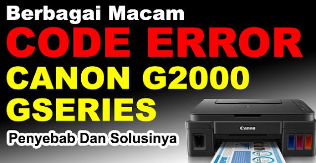 support code canon g2000, kode error canon g2000, error code canon g2000, code error canon g2000, support code canon g2000, support code printer canon g2000, berbagai macam kode error canon g2000, kumpulan code error canon g2000, kumpulan error code printer canon g2000