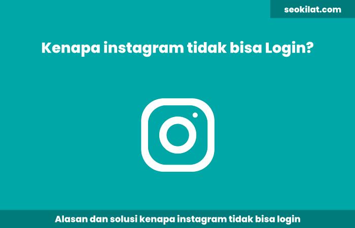 Kenapa Instagram Tidak Bisa Login