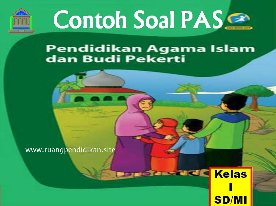 Contoh Soal PAS/UAS PAI & BP  Kelas 1 SD/MI