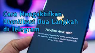 Cara Mengaktifkan Otentikasi Dua Langkah di Telegram