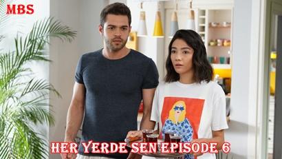 Episode 6 Her Yerde Sen