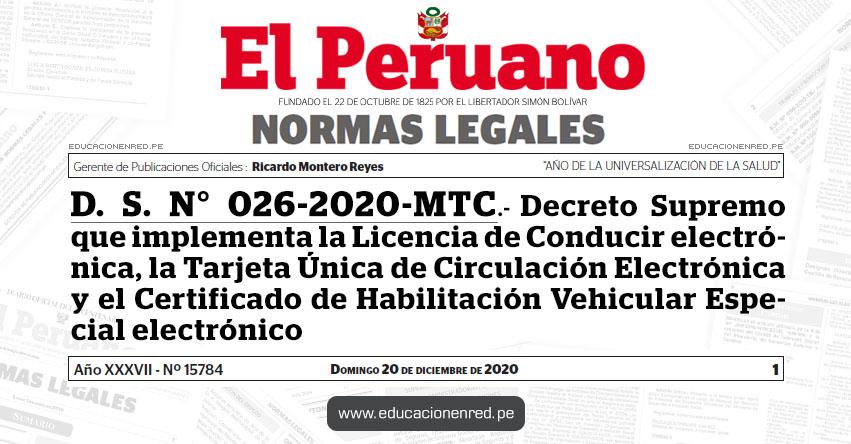 D. S. N° 026-2020-MTC.- Decreto Supremo que implementa la Licencia de Conducir electrónica, la Tarjeta Única de Circulación Electrónica y el Certificado de Habilitación Vehicular Especial electrónico