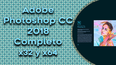 Descargar e instalar Adobe Photoshop CC 2018 | 32 y 64 bits