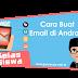 Kelas Siswa: Cara Membuat Akun Email di Gmail Menggunakan HP Android