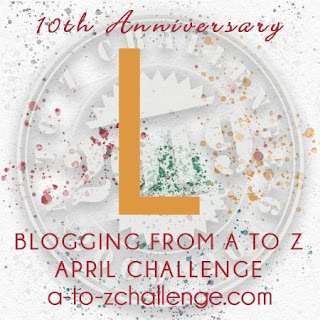 #AtoZChallenge 2019 Tenth Anniversary blogging from A to Z challenge letter L