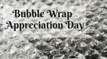 National Bubble Wrap Appreciation Day Wishes Lovely Pics